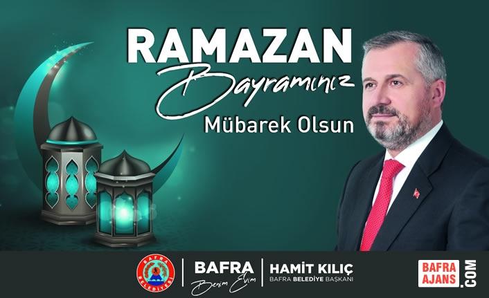 Başkan Kılıç'ın Ramazan Bayramı Mesajı