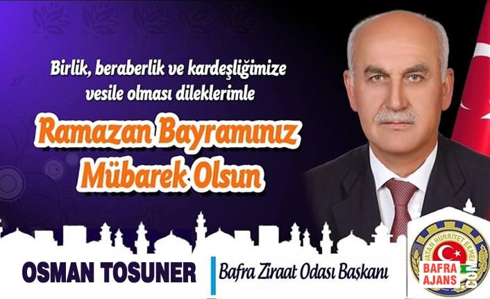 Başkan Osman Tosuner'in Ramazan Bayramı Mesajı