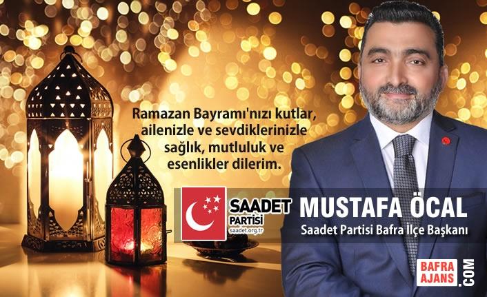 İş İnsanı Mustafa Öcal'dan Ramazan Bayramı Mesajı