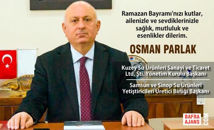 İş İnsanı Osman Parlak'tan Ramazan Bayramı Mesajı