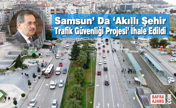 Samsun' Da 'Akıllı Şehir Trafik Güvenliği Projesi' İhale Edildi