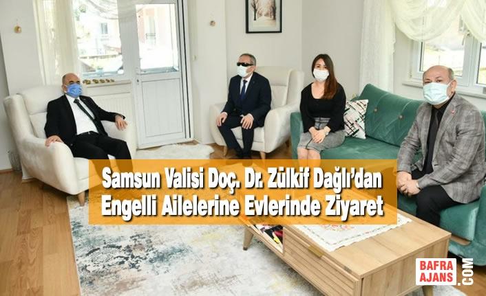 Samsun Valisi Doç. Dr. Zülkif Dağlı'dan Engelli Ailelerine Evlerinde Ziyaret