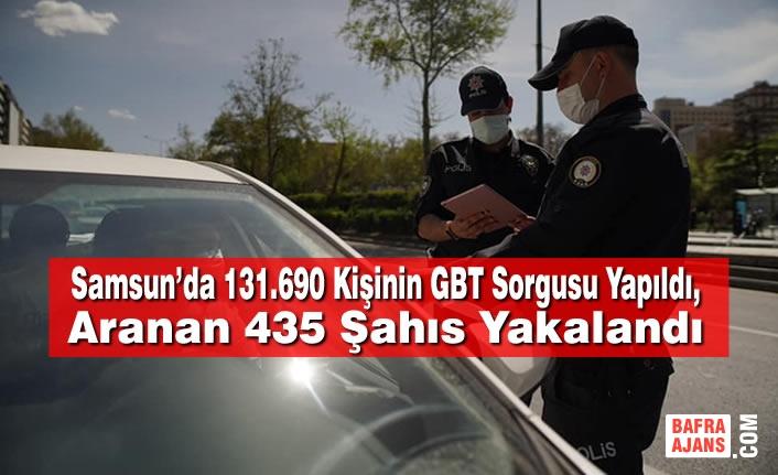 Samsun'da 131.690 Kişinin GBT Sorgusu Yapıldı, Aranan 435 Şahıs Yakalandı