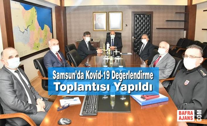 Samsun'da Kovid-19 Değerlendirme Toplantısı Yapıldı