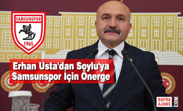 Usta'dan Soylu'ya Samsunspor İçin Önerge