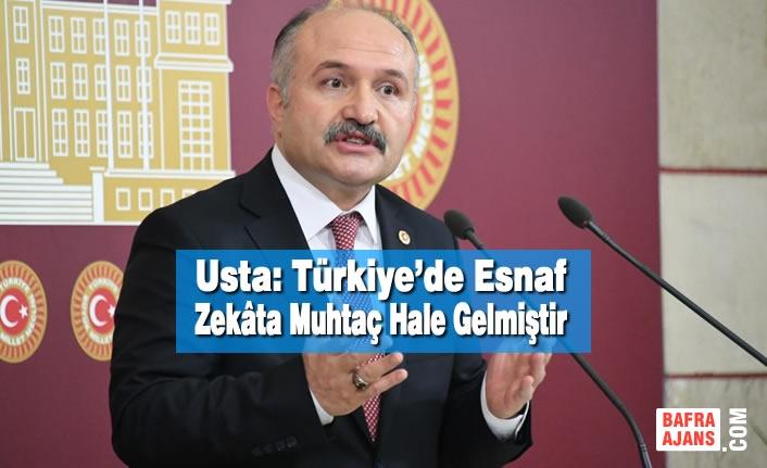 Usta: Türkiye'de Esnaf Zekâta Muhtaç Hale Gelmiştir