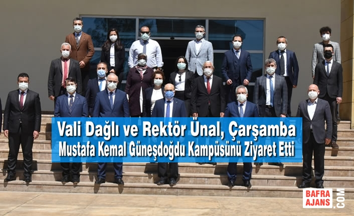 Vali Dağlı ve Rektör Ünal, Çarşamba Mustafa Kemal Güneşdoğdu Kampüsünü Ziyaret Etti