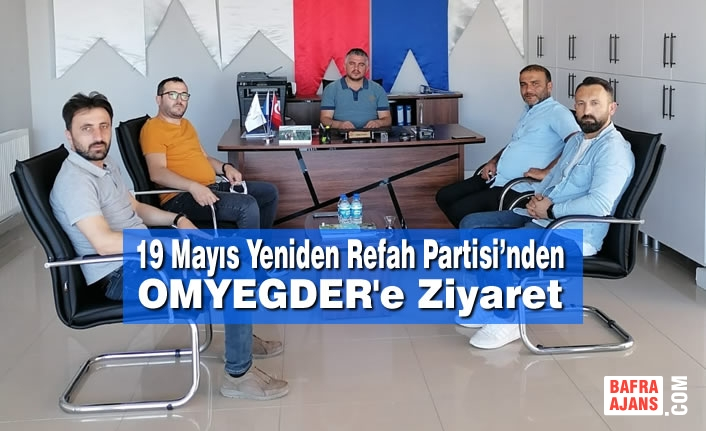 19 Mayıs Yeniden Refah Partisi'nden OMYEGDER'e Ziyaret