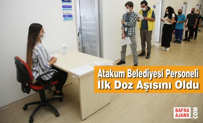 Atakum Belediyesi Personeli İlk Doz Aşısını Oldu