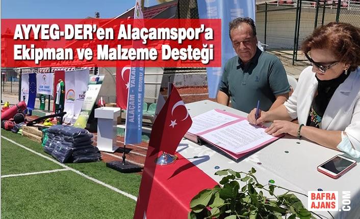AYYEG-DER'en Alaçamspor'a Ekipman ve Malzeme Desteği