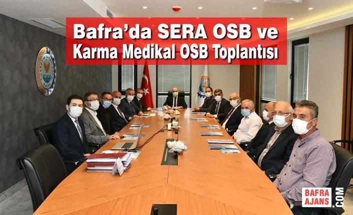 Bafra'da SERA OSB ve Karma Medikal OSB Toplantısı