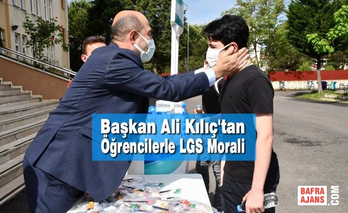 Başkan Ali Kılıç'tan Öğrencilerle LGS Morali