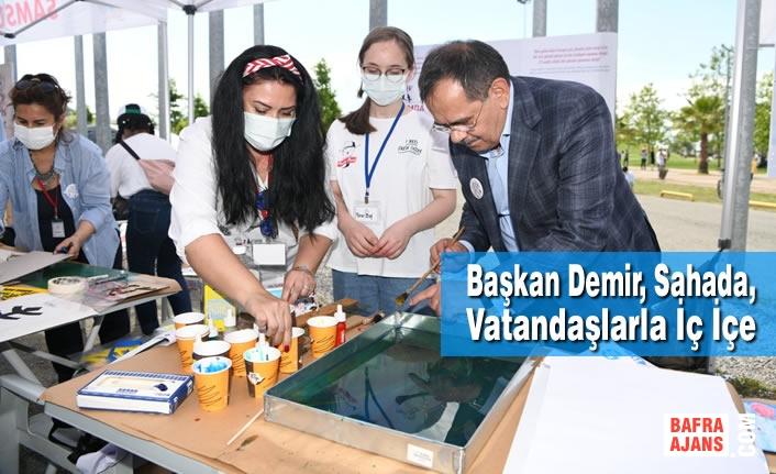 Başkan Demir, Sahada, Vatandaşlarla İç İçe