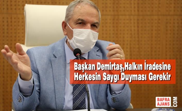 Başkan Demirtaş,Halkın İradesine Herkesin Saygı Duyması Gerekir
