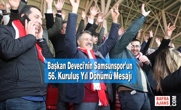 Başkan Deveci'nin Samsunspor'un 56. Kuruluş Yıl Dönümü Mesajı