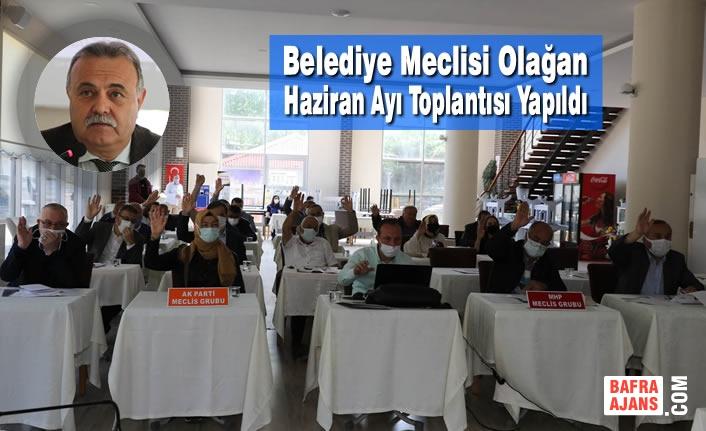 Belediye Meclisi Olağan Haziran Ayı Toplantısı Yapıldı