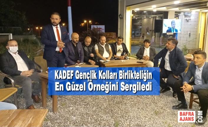 KADEF Gençlik Kolları Birlikteliğin En Güzel Örneğini Sergiledi