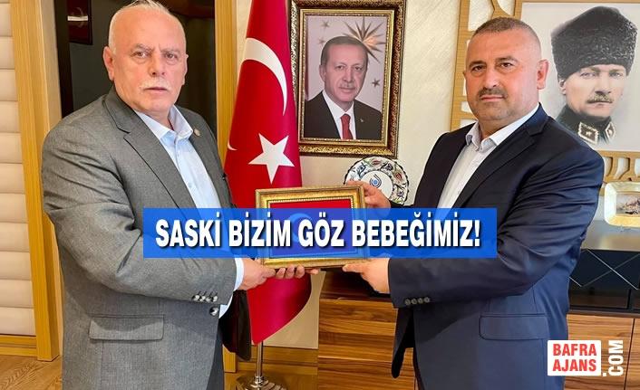 """Nurettin Sever; """"SASKİ Bizim Göz Bebeğimiz!"""""""