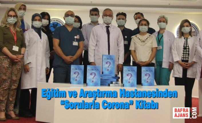 """Samsun Eğitim ve Araştırma Hastanesinden """"Sorularla Corona"""" Kitabı"""