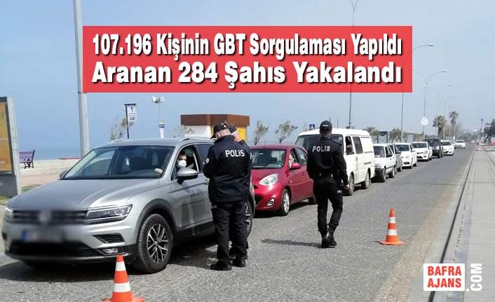 Samsun'da 107.196 Kişinin GBT Sorgulaması Yapıldı Aranan 284 Şahıs Yakalandı