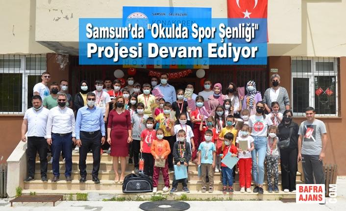 """Samsun'da """"Okulda Spor Şenliği"""" Projesi Devam Ediyor"""