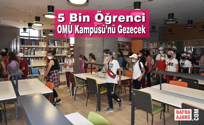5 Bin Öğrenci OMÜ Kampüsü'nü Gezecek