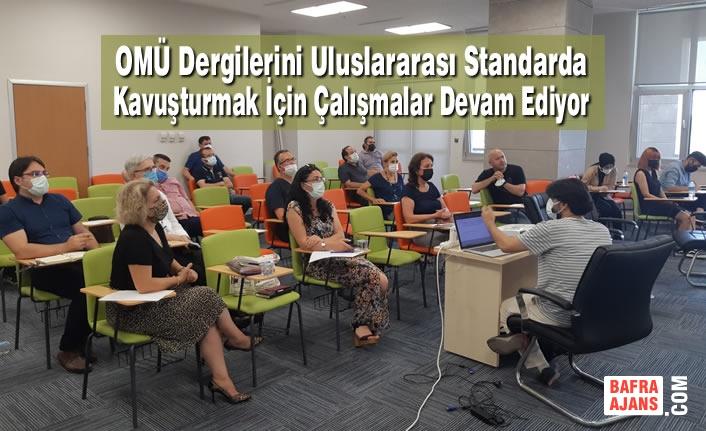OMÜ Dergilerini Uluslararası Standarda Kavuşturmak İçin Çalışmalar Devam Ediyor