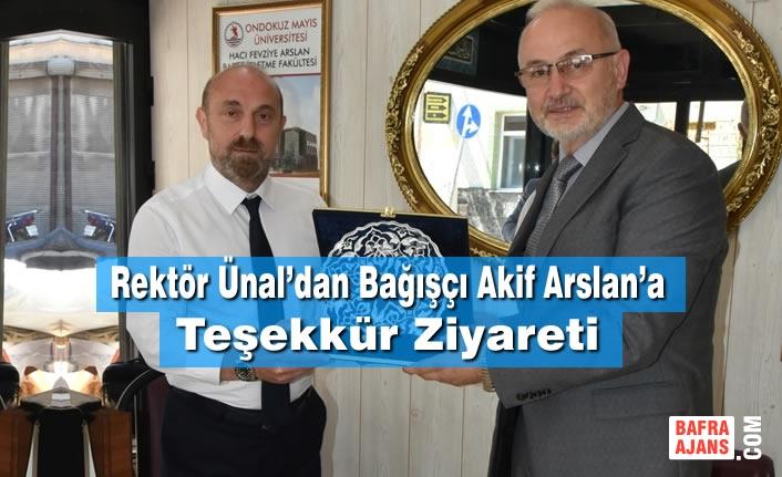 Rektör Ünal'dan Bağışçı Akif Arslan'a Teşekkür Ziyareti