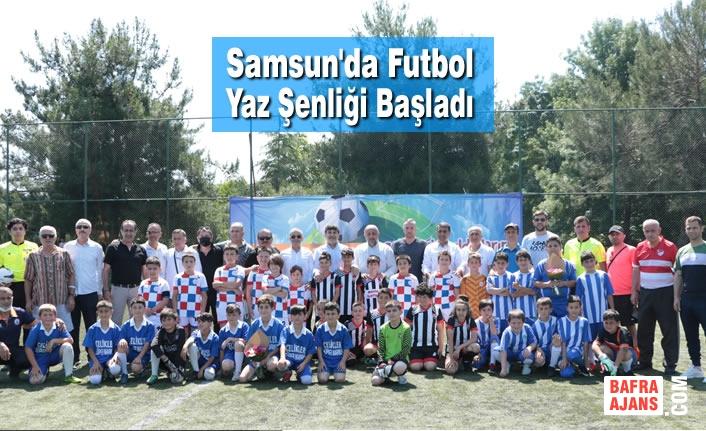Samsun'da Futbol Yaz Şenliği Başladı