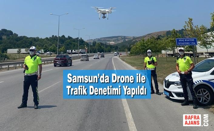 Samsun'da Drone ile Trafik Denetimi Yapıldı
