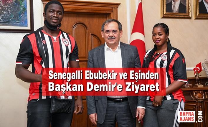 Senegalli Ebubekir ve Eşinden Başkan Demir'e Ziyaret