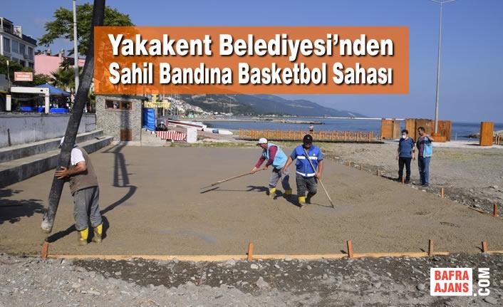 Yakakent Belediyesi'nden Sahil Bandına Basketbol Sahası