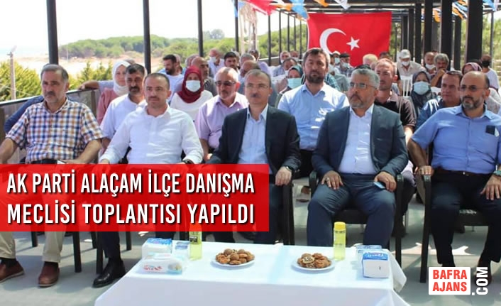 AK Parti Alaçam İlçe Danışma Meclisi Toplantısı Yapıldı