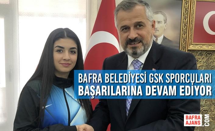 Bafra Belediyesi GSK Sporcuları Başarılarına Devam Ediyor