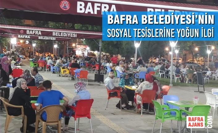 Bafra Belediyesi'nin Sosyal Tesislerine Yoğun İlgi