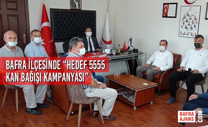 """Bafra İlçesinde """"Hedef 5555 Kan Bağışı Kampanyası"""""""