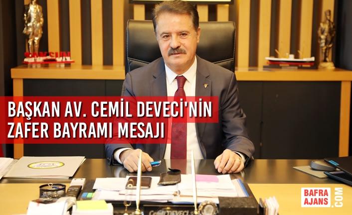 Başkan Av. Cemil Deveci'nin 30 Ağustos Zafer Bayramı Mesajı