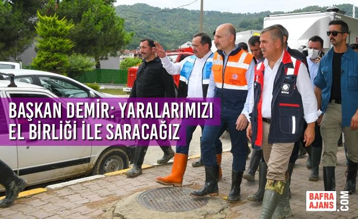 Başkan Demir: Yaralarımızı El Birliği İle Saracağız