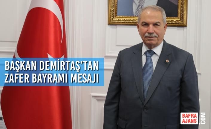 Başkan Demirtaş,30 Ağustos Her Aşaması Vatanseverlik ve Kahramanlıkla Dolu Bir Destandır