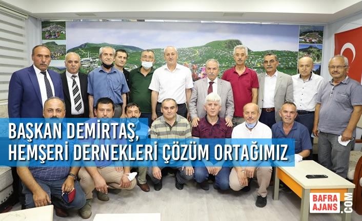 Başkan Demirtaş, Hemşeri Dernekleri Çözüm Ortağımız