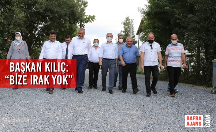 """Başkan Kılıç: """"Bize Irak Yok"""""""