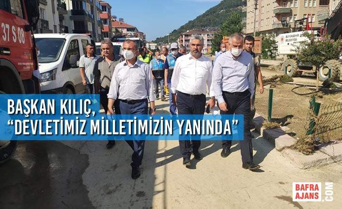 """Başkan Kılıç, """"Devletimiz Milletimizin Yanında"""""""