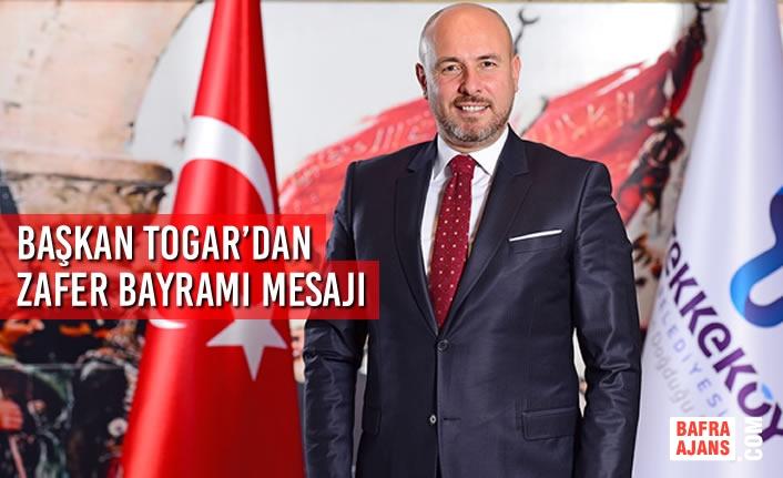 Başkan Togar'dan 30 Ağustos Zafer Bayramı Kutlama Mesajı