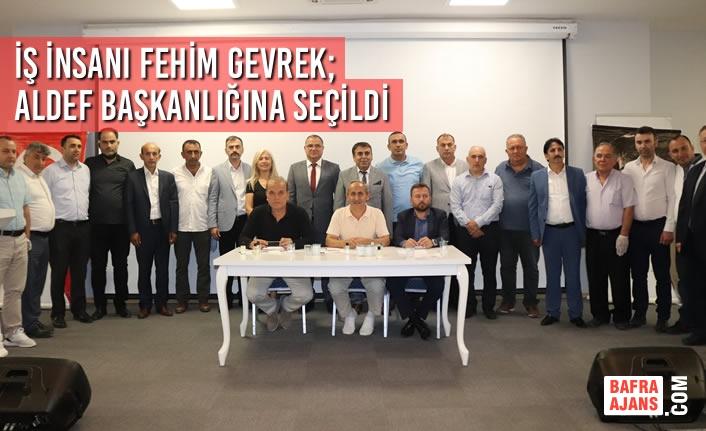 İş İnsanı Fehim Gevrek; ALDEF Başkanlığına Seçildi