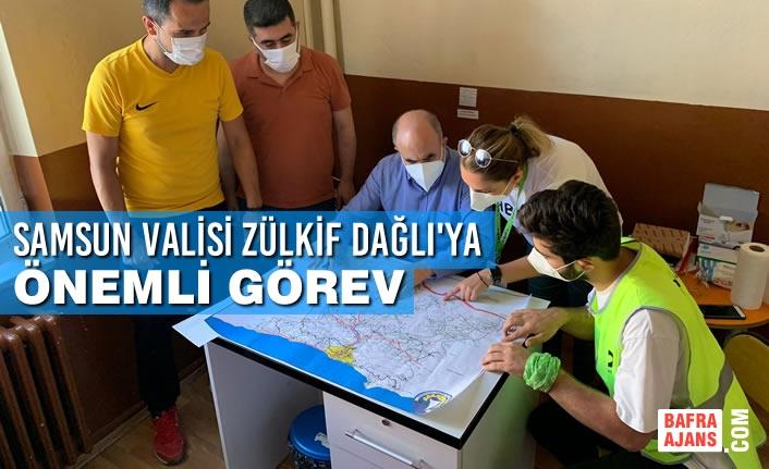 Samsun Valisi Zülkif Dağlı'ya Önemli Görev