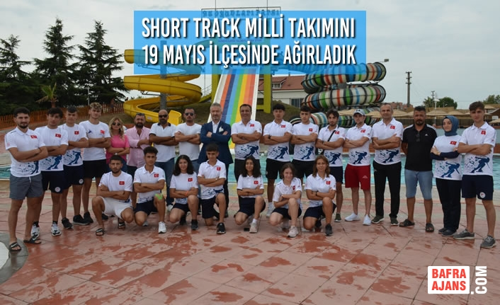 Short Track Milli Takımını 19 Mayıs İlçesinde Ağırladık