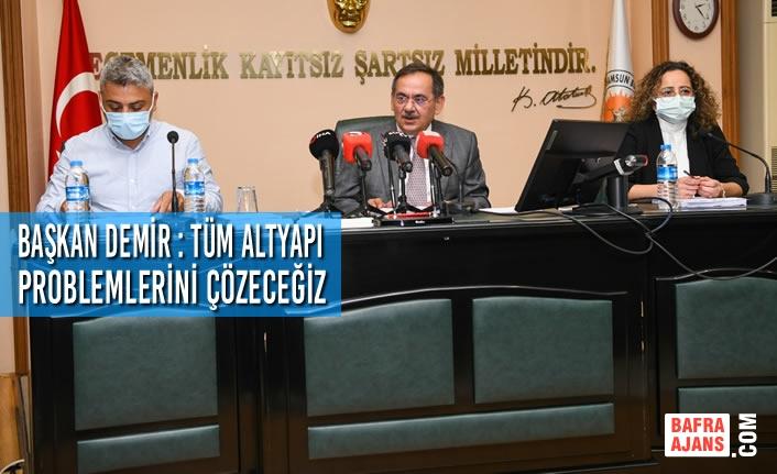 Başkan Demir : Tüm Altyapı Problemlerini Çözeceğiz