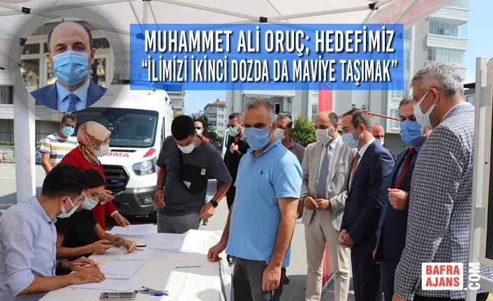 "Muhammet Ali Oruç; ""İlimizi İkinci Dozda Da Maviye Taşımak"""