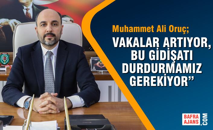 """Muhammet Ali Oruç; """"Vakalar Artıyor, Bu Gidişatı Durdurmamız Gerekiyor"""""""