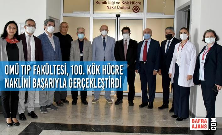 OMÜ Tıp Fakültesi, 100. Kök Hücre Naklini Başarıyla Gerçekleştirdi
